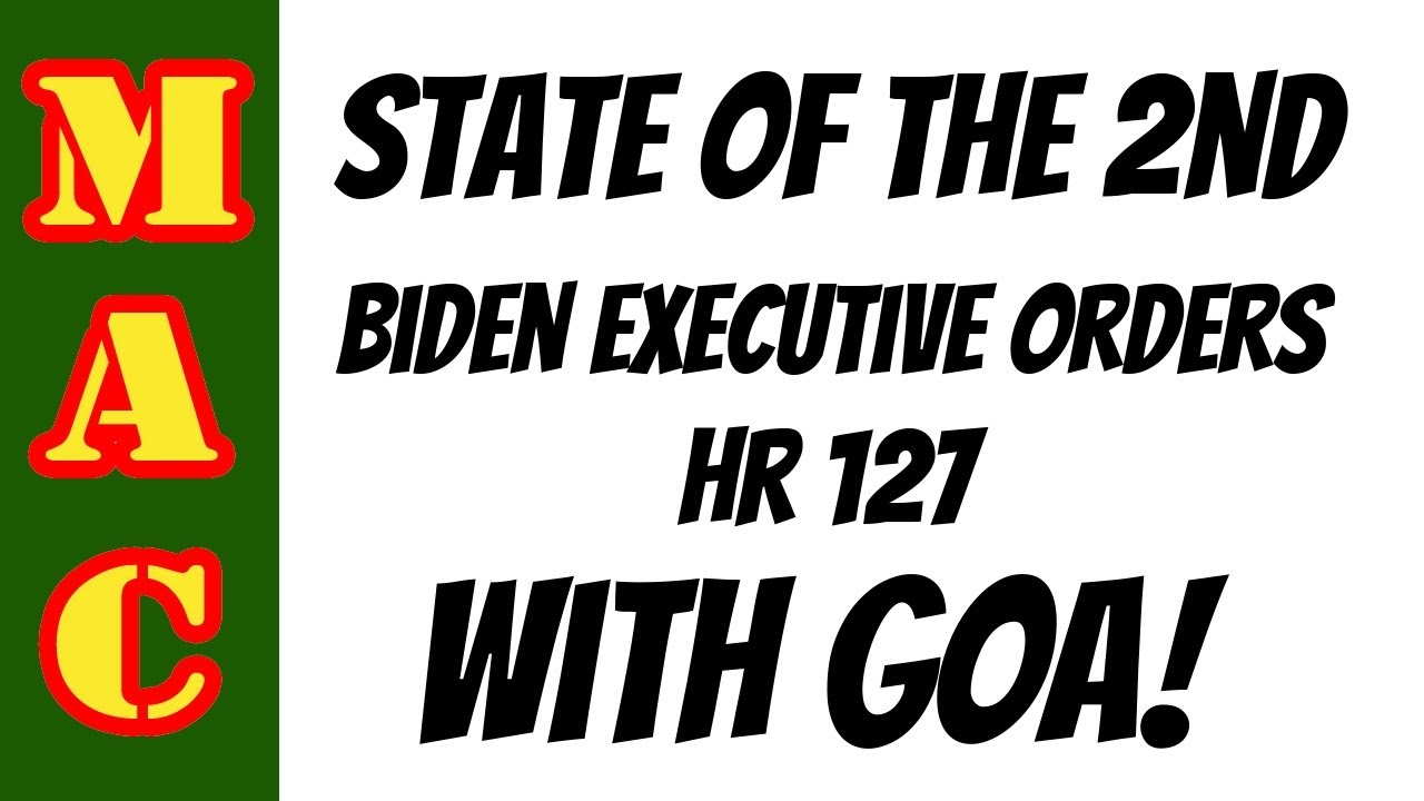 State of the Second with GOA: Executive Orders - HR127