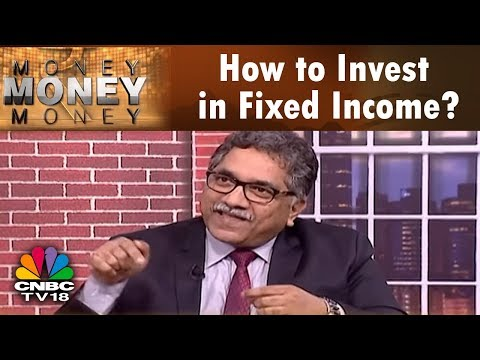 Money Money Money | How to Invest in Fixed Income? | CNBC TV18