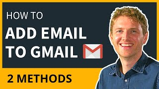 How to Add Another Email Account to Gmail (2 Methods)