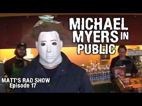 Michael Myers in Public - Matt