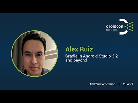 Gradle In Android Studio 3.2 And Beyond - Alex Ruiz