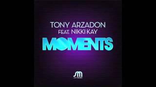 Tony Arzadon feat. Nikki Kay - Moments (Big Room Mix)
