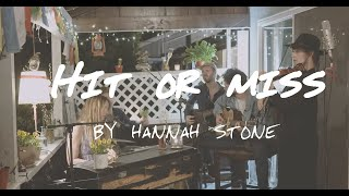 "Hannah Stone - ""Hit or Miss"" Porch Sessions"