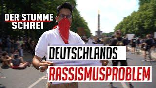 Deutschland - Dein Rassismusproblem! | Der Stumme Schrei