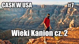 Wielki Kanion cz. 2 - Cash w USA #7