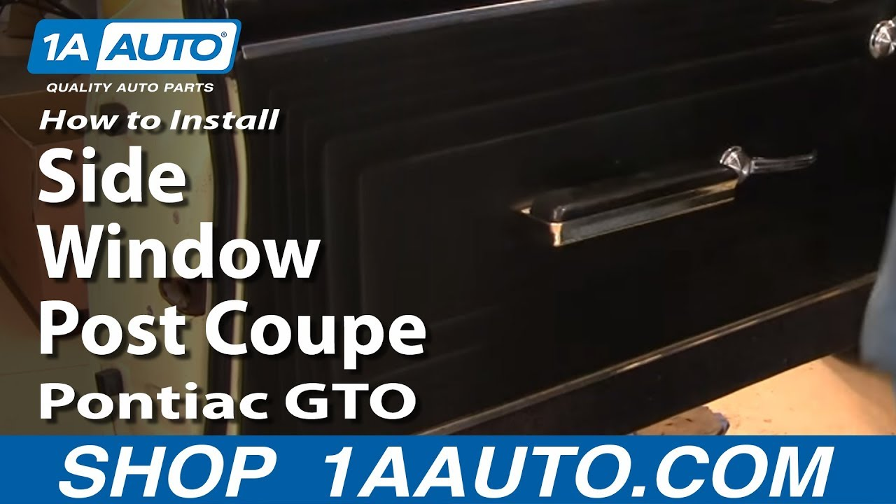 How To Replace Side Window Post Coupe 6467 Pontiac GTO  YouTube