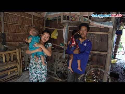 Thăm gia đình Anh Tấn Phúc nhà rất nghèo ở vùng sâu xa xôi | Cuộc Sống Quê Miền Tây 24/6/2019