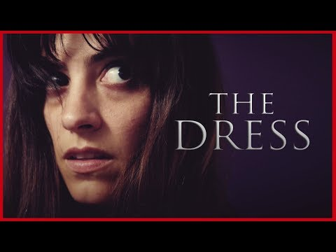 The Dress - A short horror film