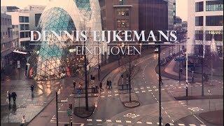 Dennis Eijkemans - Eindhoven (muziek video)