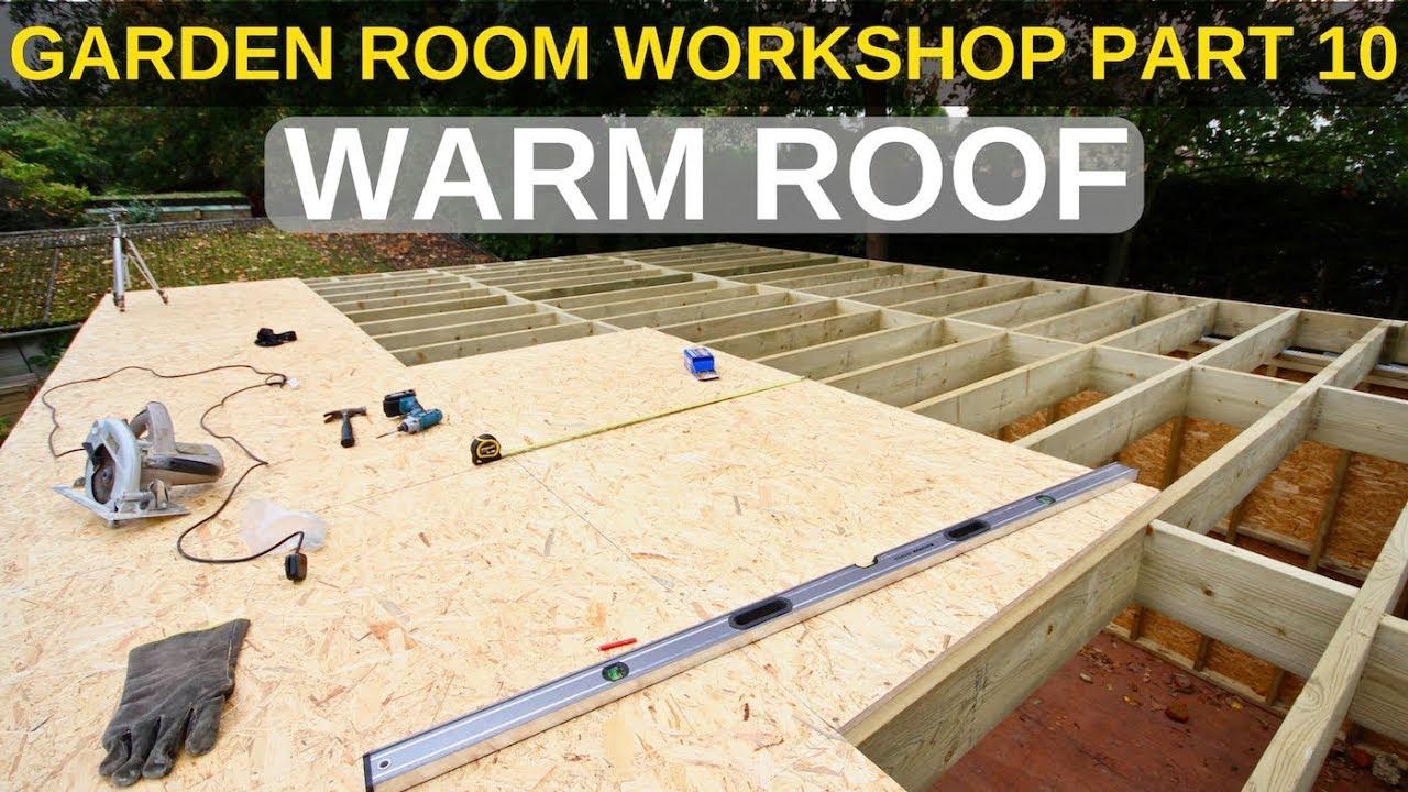 Garden Room Workshop Part 10 Warm Roof Youtube