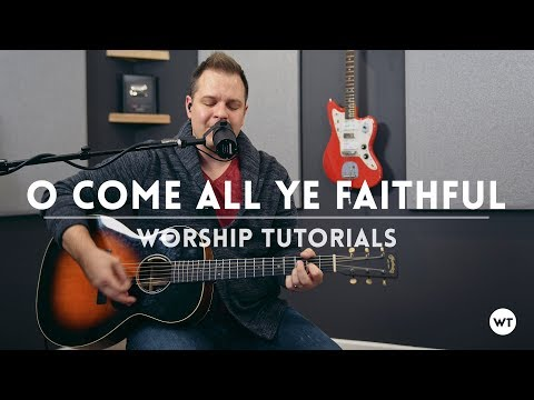 O Come All Ye Faithful - with free chord charts (acoustic one-take)