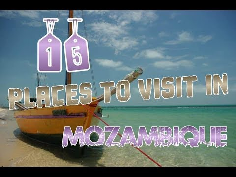 Top 15 Places To Visit In Mozambique