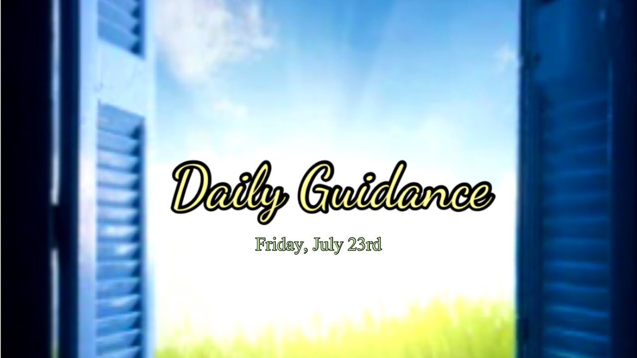 Daily Guidance   Friday, July 23, 2021