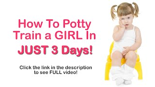 How To Potty Train A Girl In 3 Days