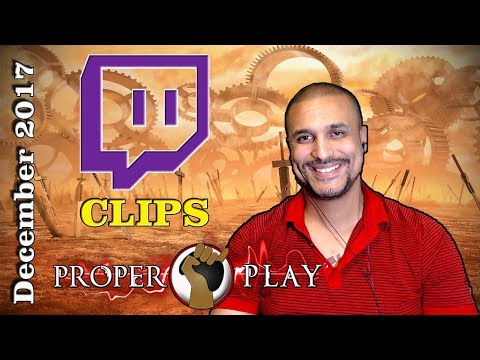 Best of Proper Play | Twitch Clips | December 2017