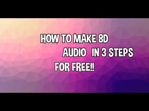 HOW TO MAKE 8D AUDIO WITH A FREE PROGRAM