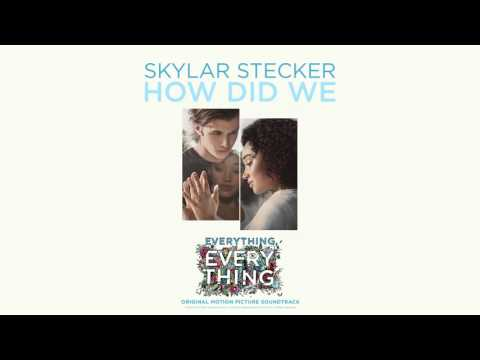 Skylar Stecker – How Did We (From the Everything, Everything Soundtrack)