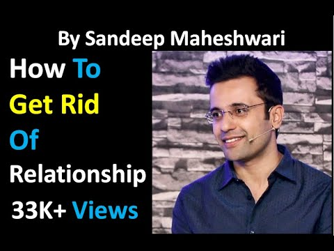 5ec9ba0e064 How u get rid of ur relationships by Sandeep Maheshwari Latest  Uploads