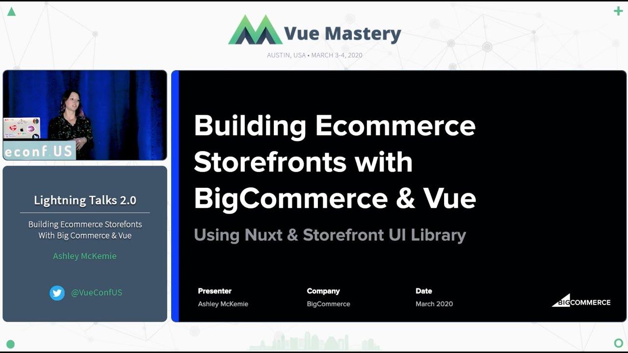 Building Ecommerce Storefonts With Big Commerce & Vue by  Ashley McKemie   VueConf US 2020
