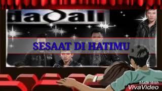 Video DADALI terbaru 2018 - SESAAT DI HATIMU~ LIRIK download MP3, 3GP, MP4, WEBM, AVI, FLV Juli 2018