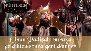 """""""Cihan Padişah'ı buraya kadar geldikten sonra geri dönmez"""" - Muhteşem Yüzyıl 47.Bölüm"""