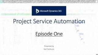 Project Service Automation (PSA)  - Episode One
