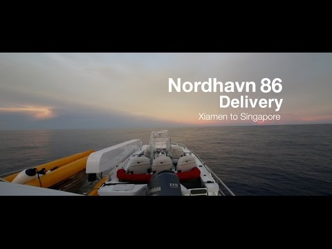 Nordhavn 86 Delivery - Xiamen to Singapore