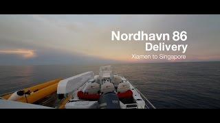 Nordhavn 86 Delivery - Xiamen to Singapore