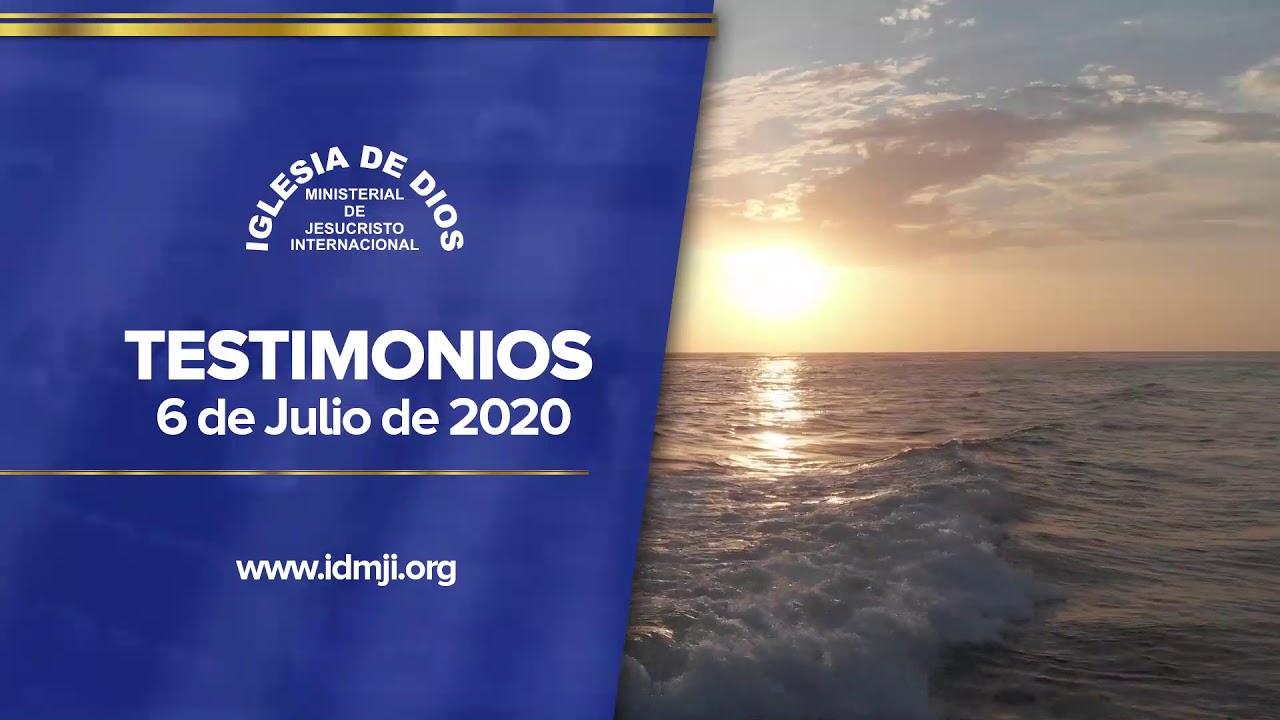 Testimonios 6 de julio de 2020 - IDMJI - Iglesia de Dios Ministerial de Jesucristo Internacional