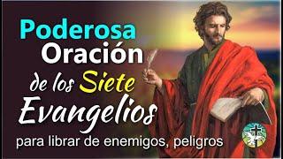 PODEROSA ORACIÓN DE LOS 7 EVANGELIOS, PARA LIBRARSE DE ENEMIGOS, PELIGROS, DAÑOS, PRISIONES, MALDADE