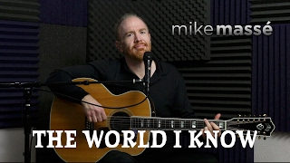 The World I Know (acoustic Collective Soul cover) - Mike Massé