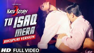 Tu Isaq Mera | Bhojpuri Flavour | FULL VIDEO Song | Hate Story 3  | KHUSHBU JAIN