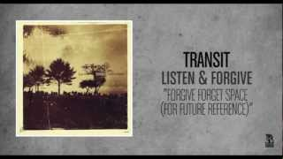 Transit - Forgive Forget Space (For Future Reference)