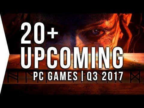 Top 20+ Upcoming PC Games Releases ► Q3 2017 July-September | Post-E3