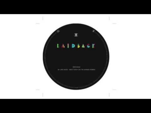 Laid Back - Don't Step On The Grass (Remix)