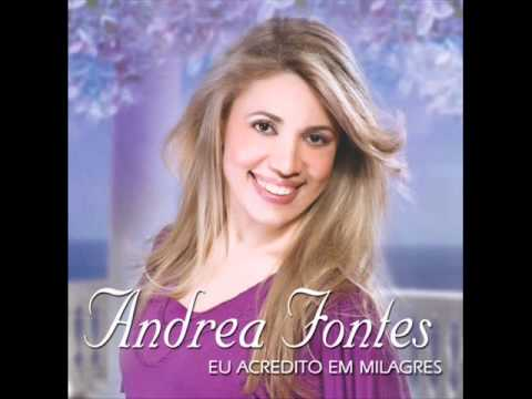 Andrea Fontes - Soldado Fiel - CD Eu Acredito em Milagres
