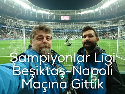Beşiktaş Vodafone Arena'da Şampiyonlar Ligi Maçı İzledik (Beşiktaş-Napoli)