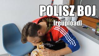 POLISH BOY [Ni mom pojęcia co robię REUPLOAD]