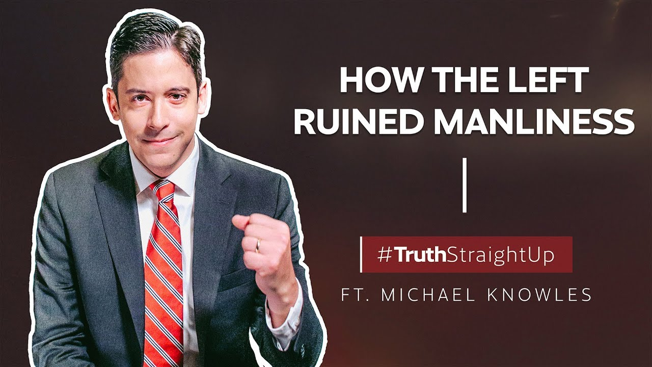 YAFTV How the Left ruined manliness ft. Michael Knowles | #TruthStraightUp