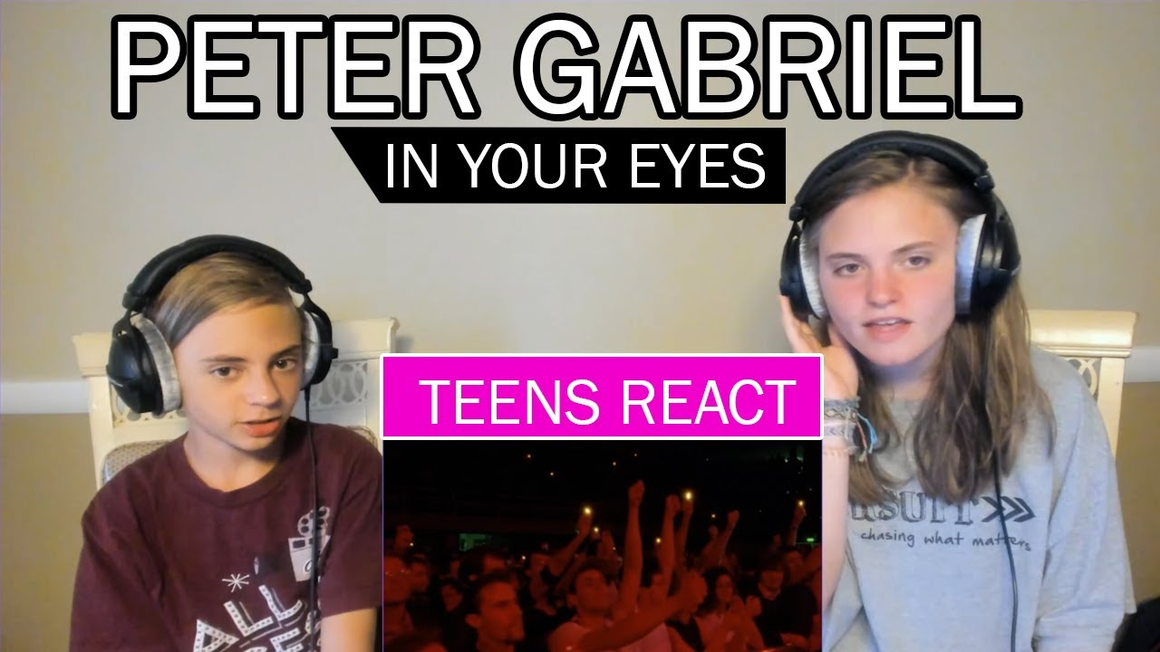 Teens Reaction - Peter Gabriel ( In Your Eyes ) Secret World Live