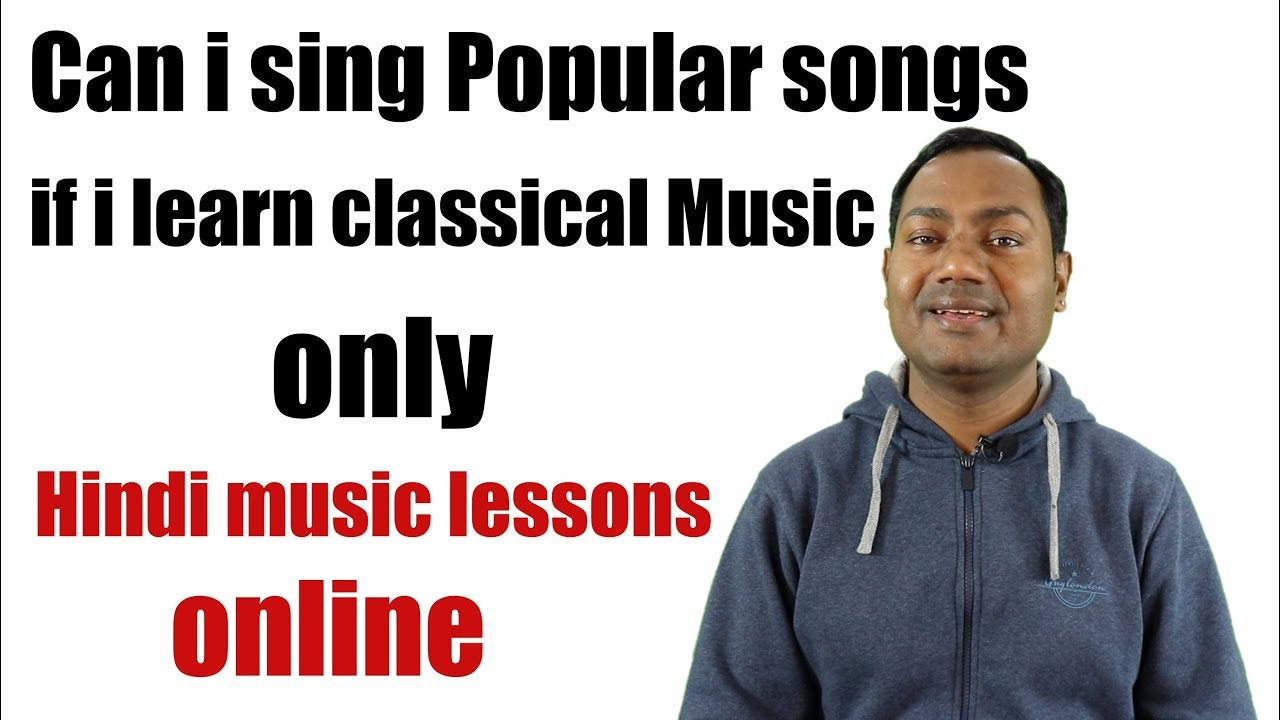 Can i Sing other Songs if i Learn Classical Music only