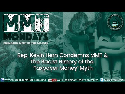 MMT Mondays: MMT, Racism, and the Taxpayer Money Myth