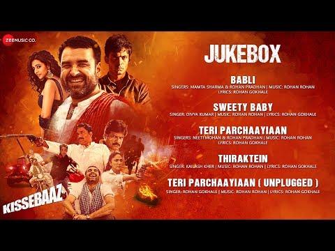Kissebaaz - Full Movie Audio Jukebox   Evelyn Sharma, Pankaj Tripathi & Rahul Bagga