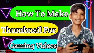 How To Make Thumbnail For Gaming Videos 🔥|| Techz Lucky||