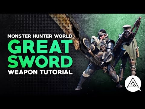 Monster Hunter World | Great Sword Tutorial