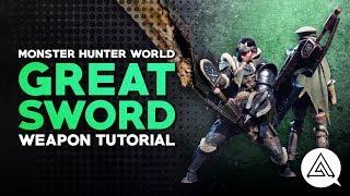 Monster Hunter World | Great Sword Tutorial