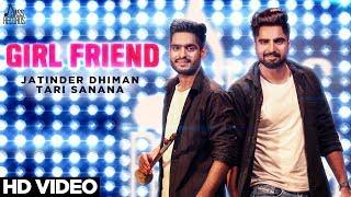 Girl Friend ( Punjabi Folk Band )| ( Full HD)  | Jatinder Dhiman & Tari Sanana | New Punjabi Songs