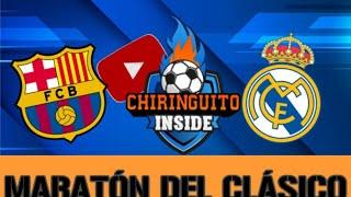 🔴MARATÓN del CLÁSICO | BARÇA - REAL MADRID | Chiringuito Inside