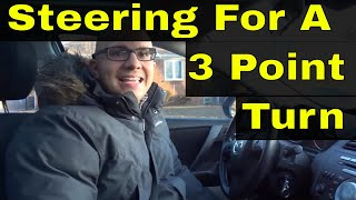 How To Steer For A 3 Point Turn-Beginner Driving Lesson
