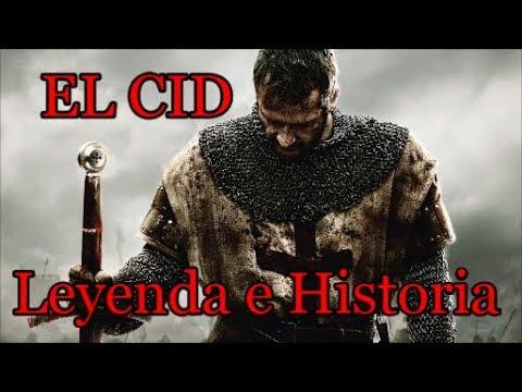 EL CID CAMPEADOR LEYENDA E HISTORIA.